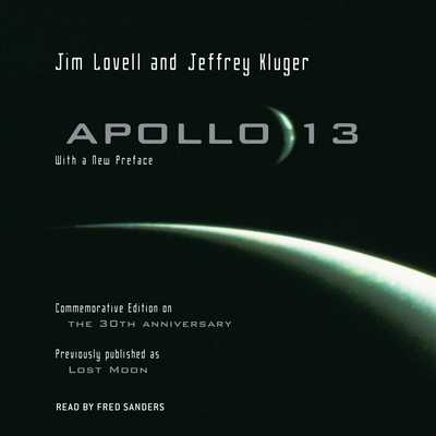Apollo 13 - Lovell, Jim, and Kluger, Jeffrey, and Sanders, Fred (Read by)