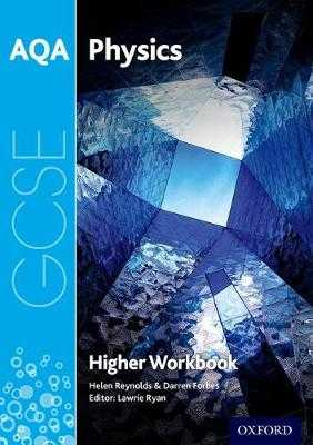 AQA GCSE Physics Workbook: Higher - Ryan, Lawrie (Series edited by), and Reynolds, Helen, and Forbes, Darren