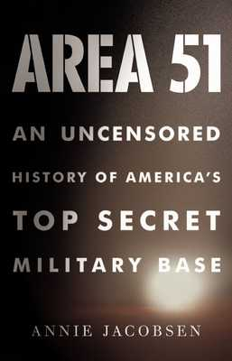 Area 51: An Uncensored History of America's Top Secret Military Base - Author (Read by), and Jacobsen, Annie