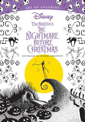 Art of Coloring: Tim Burton's the Nightmare Before Christmas: 100 Images to Inspire Creativity -
