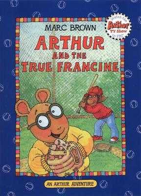 Arthur and the True Francine - Brown, Marc Tolon
