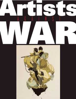 Artists Against the War - Brodner, Steve (Editor)