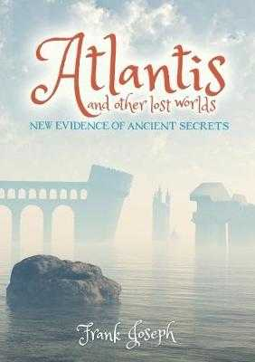 Atlantis and Other Lost Worlds - Joseph, Frank