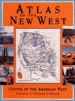 Atlas of the New West: Portrait of a Changing Region - Riebsame, William E (Editor), and Robb, James J, and Gosnell, Hannah (Editor)