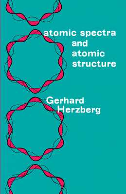 Atomic Spectra and Atomic Structure - Herzberg, Gerhard