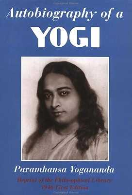Autobiography of a Yogi: Reprint of the Philosophical Library 1946 First Edition - Yogananda, Paramhansa