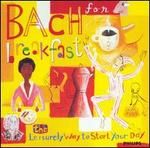 Bach for Breakfast: The Leisurely Way to Start Your Day