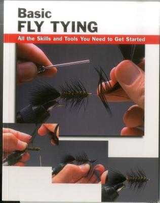 Basic Fly Tying: All the Skills and Tools You Need to Get Started - Rounds, Jon (Editor), and Luallen, Wayne (Contributions by), and Radencich, Michael D (Photographer)