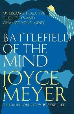 Battlefield of the Mind: Winning the Battle of Your Mind - Meyer, Joyce