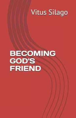 Becoming God's Friend - Silago, Vitus