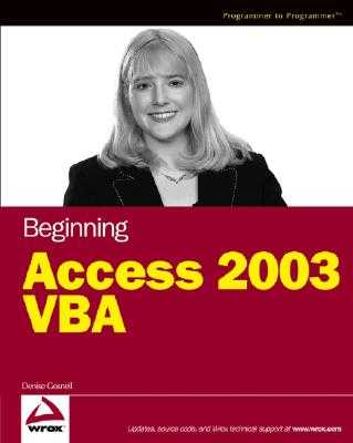 Beginning Access 2003 VBA - Gosnell, Denise M