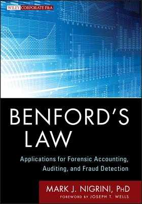 Benford's Law - Nigrini, Mark J, and Wells, Joseph T (Foreword by)