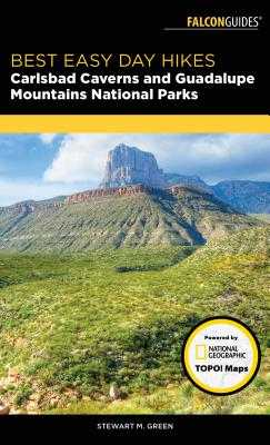 Best Easy Day Hikes Carlsbad Caverns and Guadalupe Mountains National Parks - Green, Stewart M