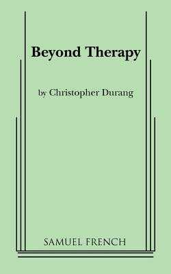 Beyond Therapy - Durang, Christopher