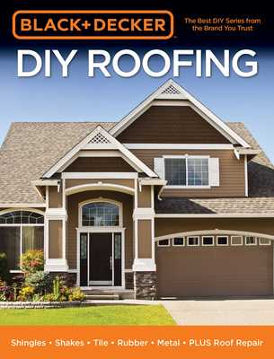 Black & Decker DIY Roofing: Shingles - Shakes - Tile - Rubber - Metal - Plus Roof Repair - Press, Editors Of Cool Springs