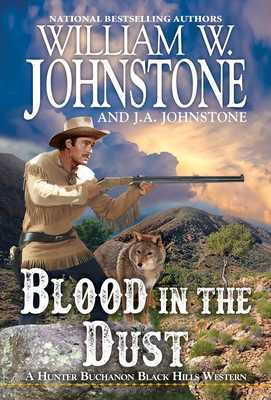 Blood in the Dust - Johnstone, William W, and Johnstone, J A