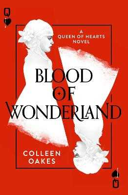 Blood of Wonderland - Oakes, Colleen