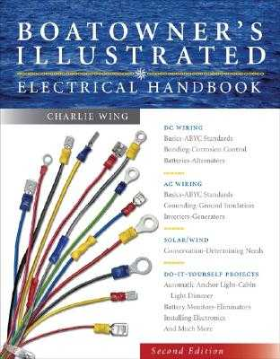 Boatowner's Illustrated Electrical Handbook - Wing, Charlie