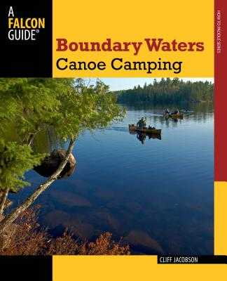 Boundary Waters Canoe Camping - Jacobson, Cliff