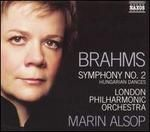 Brahms: Symphony No. 2; Hungarian Dances