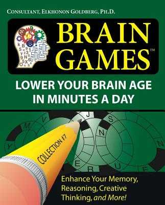 Brain Games Collection #7: Lower Your Brain Age in Minutes a Day - Goldberg, Elkhonon (Consultant editor)