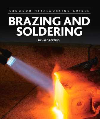 Brazing and Soldering - Lofting, Richard