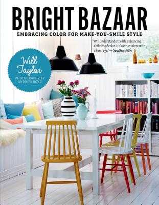 Bright Bazaar: Embracing Color for Make-You-Smile Style - Taylor, Will