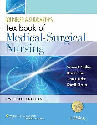 Brunner and Suddarth's Textbook of Medical-Surgical Nursing - Smeltzer, Suzanne C, Rnc, Edd, Faan, and Bare, Brenda G, and Hinkle, Janice L, Dr., PhD, RN