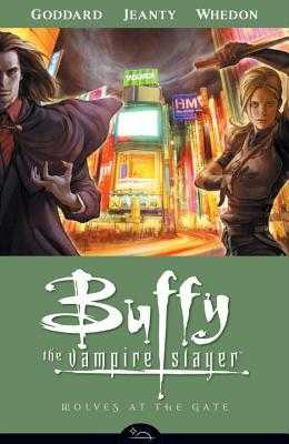 Buffy the Vampire Slayer Season 8 Volume 3: Wolves at the Gate - Whedon, Joss (Creator), and Jeanty, Georges