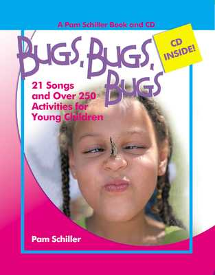 Bugs, Bugs, Bugs: 20 Songs and Over 250 Activities for Young Children - Schiller, Pam, PhD