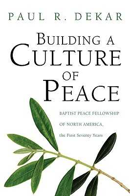 Building a Culture of Peace - Dekar, Paul R