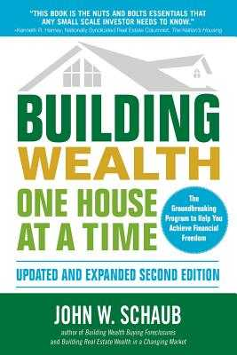 Building Wealth One House at a Time - Schaub, John
