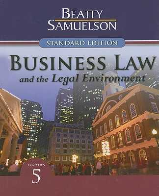 Business Law and the Legal Environment - Beatty, Jeffrey F, and Samuelson, Susan S