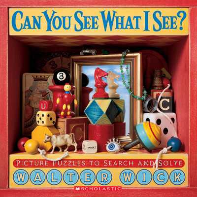 Can You See What I See?: Picture Puzzles to Search and Solve - Wick, Walter
