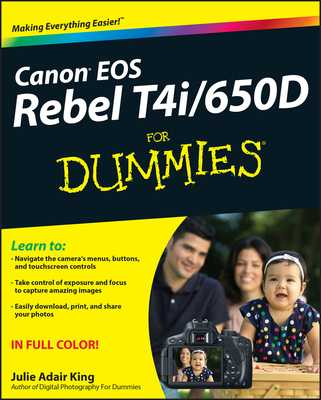 Canon EOS Rebel T4i/650D For Dummies - King, Julie Adair