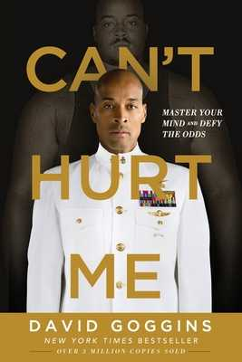 Can't Hurt Me: Master Your Mind and Defy the Odds - Goggins, David