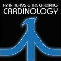 Cardinology  - Ryan Adams & The Cardinals