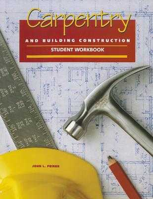 Carpentry and Building Construction Student Workbook - Feirer, John Louis