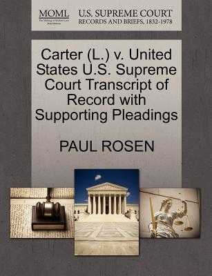 Carter (L.) V. United States U.S. Supreme Court Transcript of Record with Supporting Pleadings - Rosen, Paul