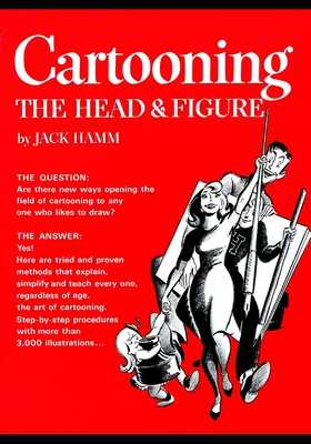 Cartooning the Head and Figure - Hamm, Jack