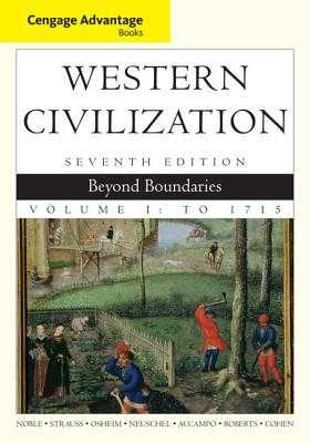 Cengage Advantage Books: Western Civilization: Beyond Boundaries, Volume I - Cohen, William, and Accampo, Elinor, and Noble, Thomas F. X.