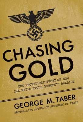 Chasing Gold - Taber, George M