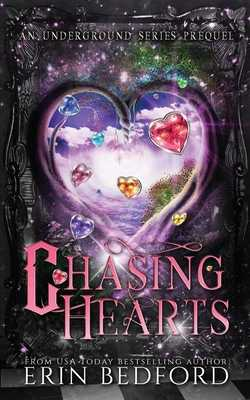 Chasing Hearts: An Underground Prequel - Bedford, Erin, and Designs, Takecover (Cover design by), and Gardner, James (Editor)