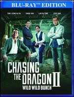 Chasing the Dragon 2: Wild Wild Bunch [Blu-ray]