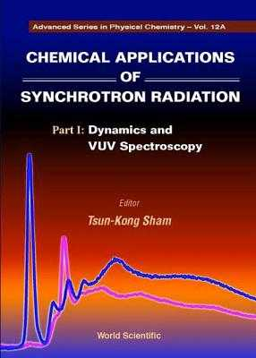 Chemical Applications of Synchrotron Radiation (in 2 Parts) - Sham, Tsun-Kong (Editor)