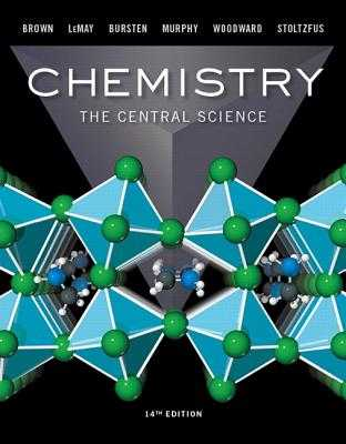 Chemistry: The Central Science - Brown, Theodore E., and LeMay, H. Eugene, and Bursten, Bruce E.