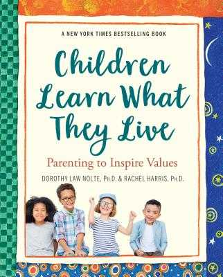 Children Learn What They Live - Harris, Rachel, and Nolte, Dorothy Law, PH.D.
