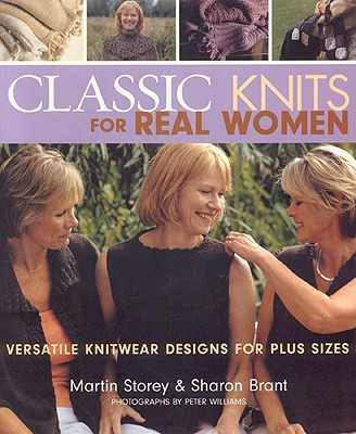 Classic Knits for Real Women: Versatile Knitwear Designs for Plus Sizes - Storey, Martin, and Brant, Sharon, and Williams, Peter, Dr. (Photographer)
