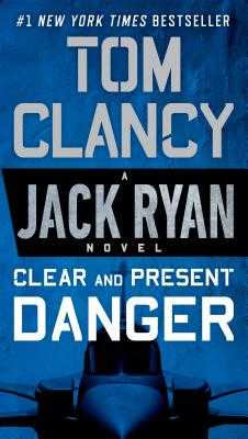 Clear and Present Danger - Clancy, Tom