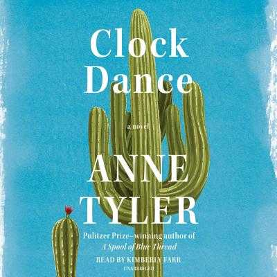 Clock Dance - Tyler, Anne, and Farr, Kimberly (Read by)